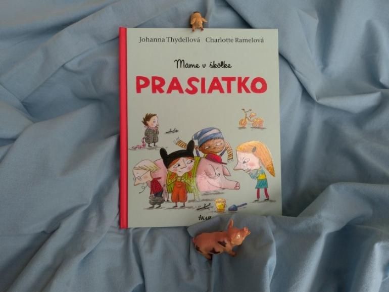 Tip na čítanie pre deti: Máme v škôlke prasiatko